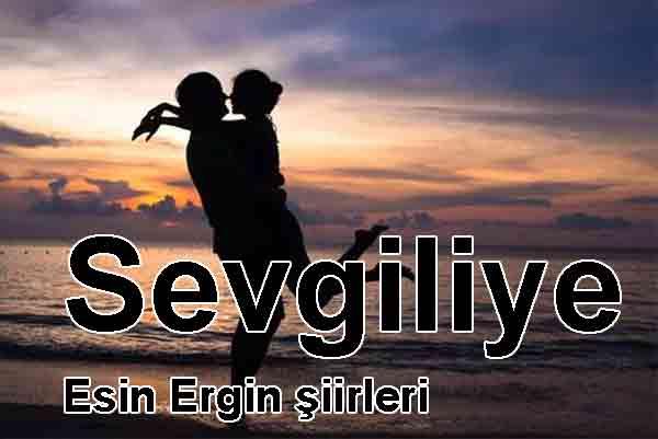 Esin Ergin ile aşk ve sevda şiirleri sevgiliye zu lieben