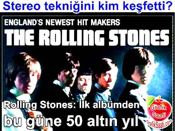 The Rolling Stones: Dünyanın ilk stereo kaydı ve dolby tekniğinin keşfi